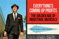 Everything's Coming Up Profits: The Golden Age of Industrial Musicals Tickets - New York
