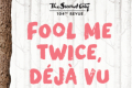 Fool Me Twice, Deja Vu Tickets - Chicago