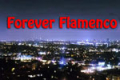 Forever Flamenco Tickets - Los Angeles
