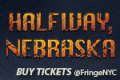 Halfway, Nebraska Tickets - New York City