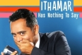 Ithamar Has Nothing To Say Tickets - Los Angeles