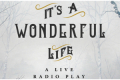 It's a Wonderful Life: A Live Radio Play Tickets - Philadelphia