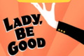 Lady, Be Good Tickets - Off-Broadway