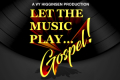 Let the Music Play...Gospel! Tickets - New York City