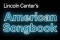 Lincoln Center's 2018 American Songbook Season Tickets - New York