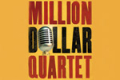 Million Dollar Quartet Tickets - Boston