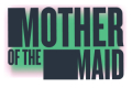 Mother of the Maid Tickets - New York City