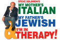 My Mother's Italian, My Father's Jewish and I'm in Therapy Tickets - New York