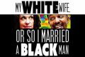 My White Wife, or So I Married a Black Man Tickets - New York City
