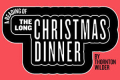 Public Forum: A Reading of The Long Christmas Dinner Tickets - New York