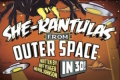 She-Rantulas From Outer Space - in 3D! Tickets - New York