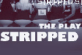 Stripped The Play Tickets - New York City