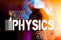 That PHYSICS Show! Tickets - Off-Broadway