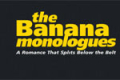The Banana Monologues Tickets - New York City