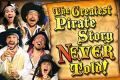 The Greatest Pirate Story Never Told! Tickets - Off-Broadway