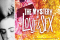 The Mystery of Love & Sex Tickets - Los Angeles
