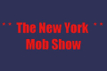 The New York Mob Show Tickets - New York
