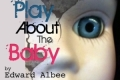 The Play About A Baby Tickets - California