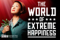 The World of Extreme Happiness Tickets - New York City