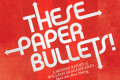 These Paper Bullets! Tickets - Los Angeles