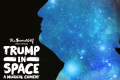 Trump in Space - The Musical Tickets - California