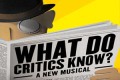What Do Critics Know? Tickets - Off-Off-Broadway