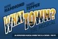What Town? The Musical Tickets - Off-Off-Broadway