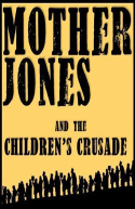 Mother Jones and the Children's Crusade