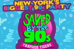 #1 90's Party: Saved By The 90's With The Bayside Tigers