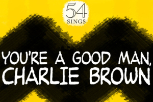 "54 Sings ""You're a Good Man, Charlie Brown"""
