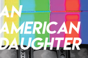 An American Daughter (Benefit Reading)