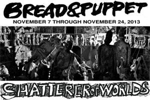 Bread & Puppet Theater: The Shatterer of Worlds