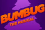 Bumbug the Musical