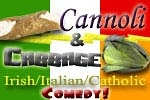 Cannoli & Cabbage: Irish / Italian Comedy