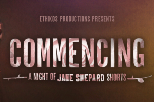 Commencing: A Night of Jane Shepard Shorts