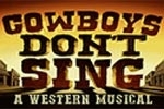 Cowboys Don't Sing: A Western Musical