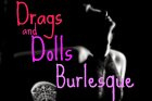 Drags and Dolls Burlesque