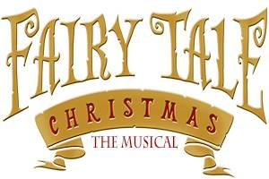Fairy Tale Christmas: The Musical