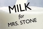 Milk For Mrs. Stone