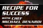 Recipe For Success With Chef Michael Denardi