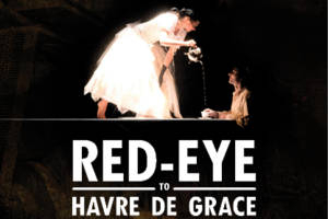 Red-Eye to Havre de Grace