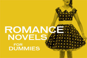 Romance Novels for Dummies