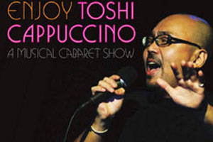 Toshi Cappuccino's Cabaret Show 2013