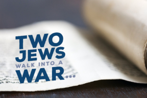Two Jews Walk Into a War...