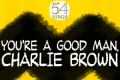 "54 Sings ""You're a Good Man, Charlie Brown"" Tickets - New York City"