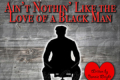 Ain't Nuthin' Like the Love of a Black Man Tickets - New York