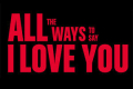 All the Ways to Say I Love You Tickets - New York City