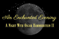 An Enchanted Evening: A Night With Oscar Hammerstein II Tickets - Off-Broadway