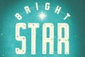 Bright Star Tickets - Boston