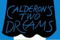 Calderon's Two Dreams Tickets - New York City